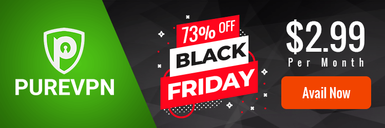PureVPN Black Friday deal 2018 – 75% OFF